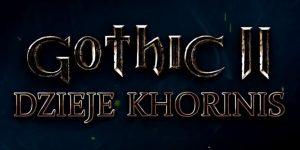 Dzieje Khorinis i Kroniki Myrtany zadebiutują w przyszłym roku